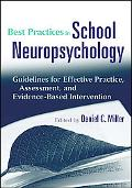 Best Practices in School Neuropsychology: Guidelines for Effective Practice, Assessment, and...