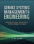 Service Systems Management and Engineering: Creating Strategic Differentiation and Operation...
