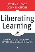 Liberating Learning: Technology, Politics, and the Future of Education