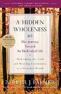 A Hidden Wholeness: The Journey Toward an Undivided Life