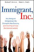 Immigrant, Inc.: Why Immigrant Entrepreneurs Are Driving the New Economy (and how they will ...