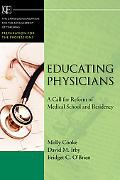Educating Physicians: A Call for Reform of Medical School and Residency (Jossey-Bass/Carnegie Foundation for the Advancement of Teaching)