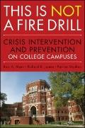 This is Not a Firedrill: Crisis Intervention and Prevention on College Campuses