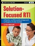 Solution-Focused RTI : A Positive and Personalized Approach to Response-to-Intervention