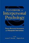 Handbook of Interpersonal Psychology : Theory, Research, Assessment and Therapeutic Interven...