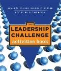 The Leadership Challenge: Activities Book (J-B Leadership Challenge: Kouzes/Posner)