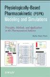 Physiologically-Based Pharmacokinetic (PBPK) Modeling and Simulations: Principles, Methods, ...