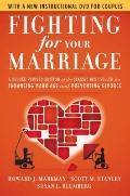 Fighting for Your Marriage: A Deluxe Revised Edition of the Classic Best-seller for Enhancin...