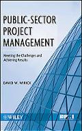 Public-Sector Project Management: Meeting the Challenges and Achieving Results