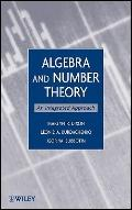 Algebra and Number Theory : An Integrated Approach