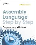 Assembly Language Step-by-Step: Programming with Linux