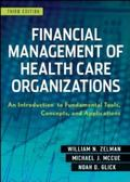 Financial Management of Health Care Organizations - An Introduction to Fundamental Tools, Co...