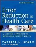 Error Reduction in Health Care : A Systems Approach to Improving Patient Safety