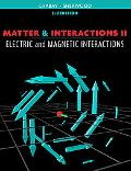 Matter and Interactions II: Electric and Magnetic Interactions