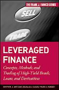 Leveraged Finance: Concepts, Methods, and Trading of High-Yield Bonds, Loans, and Derivatives (Frank J. Fabozzi Series)