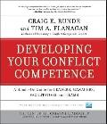 Developing Your Conflict Competence: A Hands-On Guide for Leaders, Managers, Facilitators, a...