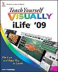 Teach Yourself VISUALLY iLife '09 (Teach Yourself VISUALLY (Tech))
