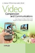 Video Compression and Communications: H.261, H.263, H.264, MPEG4 and Proprietary Codecs