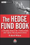 The Hedge Funds Book: A Guide for Professionals and Capital Raising Executives