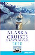 Frommer's Alaska Cruises and Ports of Call 2010 (Frommer's Cruises)