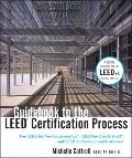 Guidebook to the LEED Certification Process: From Concept to Construction for LEED NC, LEED ...