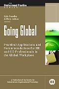 Going Global: Practical Applications and Recommendations for HR and OD Professionals in the ...