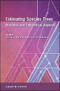 Estimating Species Trees : Practical and Theoretical Aspects