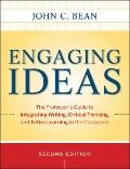 Engaging Ideas : The Professor's Guide to Integrating Writing, Critical Thinking, and Active...