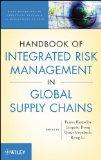 Handbook of Integrated Risk Management in Global Supply Chains (Wiley Handbooks in Operation...