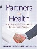 Partners in Health: How Physicians and Hospitals can be Accountable Together (J-B Public Hea...