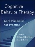 Cognitive Behavior Therapy : Core Principles for Practice