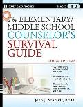 The Elementary / Middle School Counselor's Survival Guide (J-B Ed: Survival Guides)