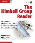 The Kimball Group Reader: Relentlessly Practical Tools for Data Warehousing and Business Int...