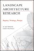 Landscape Architecture Research : Inquiry, Strategy, Design