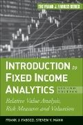 Introduction to Fixed Income Analytics : Relative Value Analysis, Risk Measures and Valuation