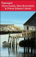 Frommer's Nova Scotia, New Brunswick & Prince Edward Island (Frommer's Complete)