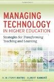 Managing Technology in Higher Education: Strategies for Transforming Teaching and Learning (...