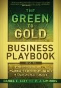 Green to Gold Business Playbook : How to Implement Sustainability Practices for Bottom-Line ...