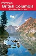 Frommer's British Columbia & the Canadian Rockies (Frommer's Complete)