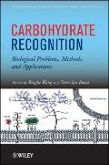 Carbohydrate Recognition: Biological Problems, Methods, and Applications (Wiley Series in Dr...