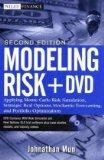 Modeling Risk, + DVD: Applying Monte Carlo Risk Simulation, Strategic Real Options, Stochast...