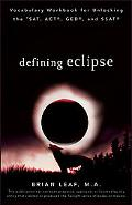 Defining Eclipse: Vocabulary Workbook for Unlocking the SAT, ACT, GED, and SSAT