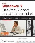 Windows 7 Desktop Support and Administration: Real World Skills for MCITP Certification and ...