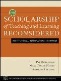 The Scholarship of Teaching and Learning Reconsidered: Institutional Integration and Impact ...