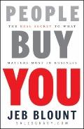 People Buy You : The Real Secret to What Matters Most in Business