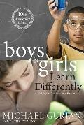 Boys and Girls Learn Differently! : A Guide for Teachers and Parents