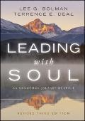 Leading with Soul: An Uncommon Journey of Spirit (J-B US non-Franchise Leadership)