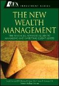 The New Wealth Management: The Financial Advisor's Guide to Managing and Investing Client As...