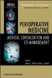 Perioperative Medicine : Medical Consultation and Co-Management