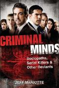 Criminal Minds : The Real-Life Criminals Who Inspired the Hit TV Show